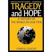 Tragedy and Hope: A History of the World in Our Time, Paperback/Carroll Quigley