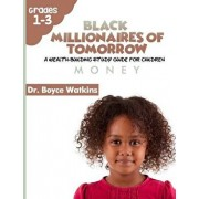 The Black Millionaires of Tomorrow: A Wealth-Building Study Guide for Children: Money, Paperback/Boyce D. Watkins