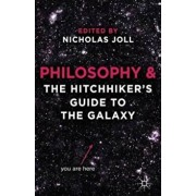 Philosophy and The Hitchhiker's Guide to the Galaxy, Paperback/Nicholas Joll