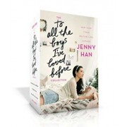 The to All the Boys I've Loved Before Collection: To All the Boys I've Loved Before; P.S. I Still Love You; Always and Forever, Lara Jean, Hardcover/Jenny Han