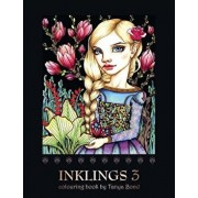 Inklings 3 Colouring Book by Tanya Bond: Coloring Book for Adults, Teens and Children, Featuring 24 Single Sided Fantasy Art Illustrations by Tanya Bo, Paperback/Tanya Bond