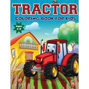 Tractor Coloring Book for Kids Ages 4-8: The Perfect Fun Farm Based Gift for Toddlers and Kids Ages 4-8 (Boys and Girls Coloring Books), Paperback/Amazing Activity Print