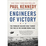 Engineers of Victory: The Problem Solvers Who Turned the Tide in the Second World War, Paperback/Paul Kennedy