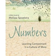 Numbers - Women's Bible Study Participant Workbook: Learning Contentment in a Culture of More, Paperback/Melissa Spoelstra