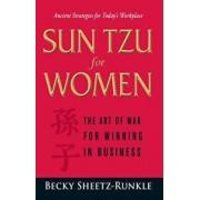 Sun Tzu for Women: The Art of War for Winning in Business, Paperback/Becky Sheetz-Runkle