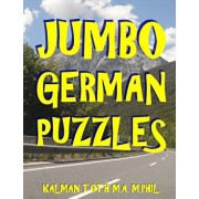 Jumbo German Puzzles: 101 Large Print German Word Search Puzzles/Kalman Toth M. a. M. Phil