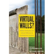 Virtual Walls? - Political Unification and Cultural Difference in Contemporary Germany(Cartonat) (9781571139801)