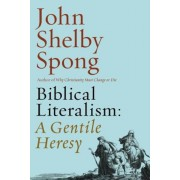 Biblical Literalism: A Gentile Heresy: A Journey Into a New Christianity Through the Doorway of Matthew's Gospel, Paperback
