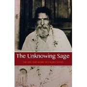 The Unknowing Sage: The Life and Work of Faqir Chand, Paperback/David Christopher Lane
