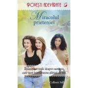 Miracolul prieteniei. Povesti adevarate. Vol. 7 (eBook)