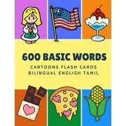 600 Basic Words Cartoons Flash Cards Bilingual English Tamil: Easy learning baby first book with card games like ABC alphabet Numbers Animals to pract, Paperback/Kinder Language