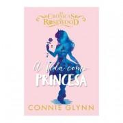 As Crónicas de RosewoodA Vida como Princesa