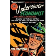 The Undercover Economist: Exposing Why the Rich Are Rich, the Poor Are Poor - And Why You Can Never Buy a Decent Used Car!, Hardcover