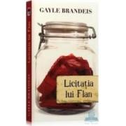 Licitatia lui Flan - Gayle Brandeis