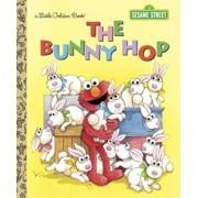 The Bunny Hop (Sesame Street), Hardcover/Sarah Albee