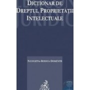 Dictionar de dreptul proprietatii intelectuale - Nicoleta-Rodica Dominte