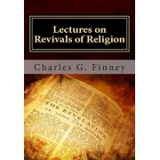Lectures on Revivals of Religion, Paperback/Charles G. Finney