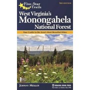 Five-Star Trails: West Virginia's Monongahela National Forest: Your Guide to the Area's Most Beautiful Hikes, Paperback/Johnny Molloy