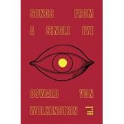 Songs from a Single Eye, Paperback/Oswald Von Wolkenstein