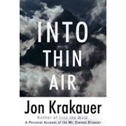 Into Thin Air: A Personal Account of the Mount Everest Disaster, Hardcover/Jon Krakauer