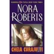 Cheia curajului - Nora Roberts