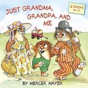 Just Grandma, Grandpa, and Me (Little Critter), Paperback/Mercer Mayer