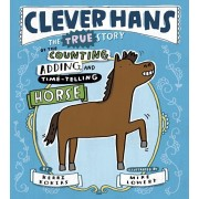 Clever Hans: The True Story of the Counting, Adding, and Time-Telling Horse, Hardcover/Kerri Kokias