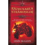 Razbunarea stramosilor/Oisin McGann