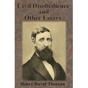 Civil Disobedience and Other Essays, Paperback/Henry David Thoreau