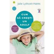Cum sa cresti un adult. Pregateste-ti copilul pentru succes (eBook)