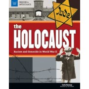 The Holocaust: Racism and Genocide in World War II, Hardcover