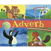 If You Were an Adverb, Paperback/Michael Dahl