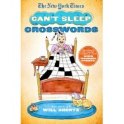 The New York Times Can't Sleep Crosswords: 150 Easy to Hard Puzzles for When Insomnia Strikes!, Paperback