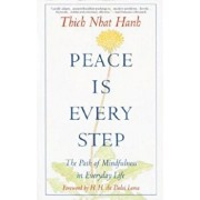Peace is Every Step: The Path of Mindfulness in Everyday Life, Paperback/Thich Nhat Hanh