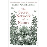 Secret Network of Nature. The Delicate Balance of All Living Things, Paperback/Peter Wohlleben