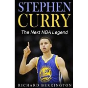 Stephen Curry: The Next NBA Legend One of Great Basketball of Our Time: Basketball Biography Book, Paperback/Richard Berrington