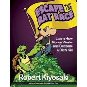 Rich Dad's Escape from the Rat Race: How to Become a Rich Kid by Following Rich Dad's Advice, Paperback/Robert T. Kiyosaki