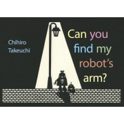 Can You Find My Robot's Arm?, Hardcover