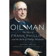 Oil Man: The Story of Frank Phillips and the Birth of Phillips Petroleum, Paperback