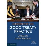 Handbook on Good Treaty Practice, Paperback/Robert Beckman