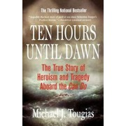 Ten Hours Until Dawn: The True Story of Heroism and Tragedy Aboard the Can Do, Paperback/Michael J. Tougias