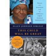 This Child Will Be Great: Memoir of a Remarkable Life by Africa's First Woman President, Paperback