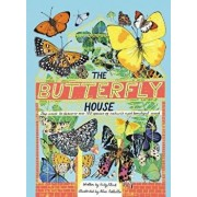 The Butterfly House: Step Inside to Discover Over 100 Species of Nature's Most Beautiful Insects, Hardcover/Alice Pattullo