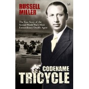 Codename Tricycle. The true story of the Second World War's most extraordinary double agent, Paperback/Russell Miller