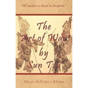 The Art of War by Sun Tzu - Classic Collector's Edition: Includes the Classic Giles and Full Length Translations, Paperback/Shawn Conners