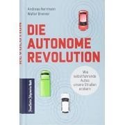 Andreas Herrmann - Die autonome Revolution: Wie selbstfahrende Autos unsere Welt erobern - Preis vom 02.04.2020 04:56:21 h