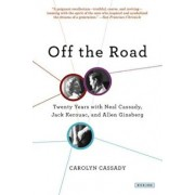 Off the Road: Twenty Years with Cassady, Kerouac, and Ginsberg, Paperback/Carolyn Cassady