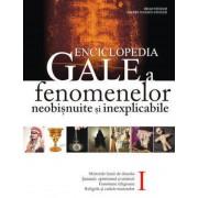 Enciclopedia Gale a fenomenelor neobisnuite si inexplicabile. Vol. I