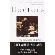 Doctors: The Biography of Medicine, Paperback