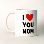 I Love You My MOM White Ceramic Coffee Mug